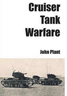 Cruiser Tank Warfare by John Plant