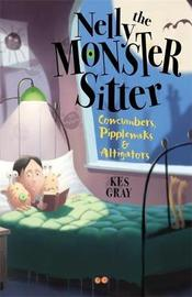 Nelly the Monster Sitter: Cowcumbers, Pipplewaks and Altigators by Kes Gray image