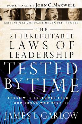 The 21 Irrefutable Laws of Leadership Tested by Time by Jim Garlow image