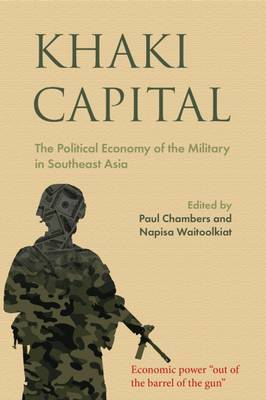 Khaki Capital: The Political Economy of the Military in Southeast Asia image