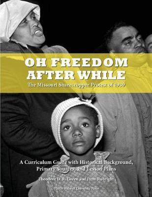 Oh Freedom After While by Theodore D R Green