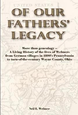 Of Our Fathers' Legacy by Neil Webner image