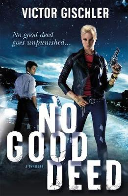 No Good Deed by Victor Gischler