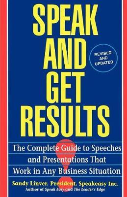 Speak and Get Results by Sandy Linver