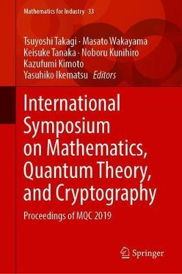 International Symposium on Mathematics, Quantum Theory, and Cryptography