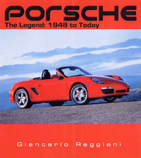 Porsche: The Legend: 1948 to Today by Giancarlo Reggiani