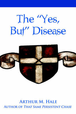 The Yes, But Disease by Arthur M Hale image
