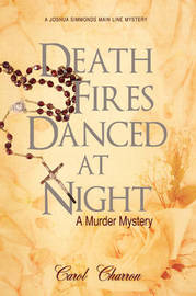 Death Fires Danced at Night by Carol Charron image
