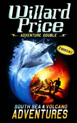 "Adventure Double: ""Volcano Adventure"", ""South Sea Adventure"" by Willard Price"