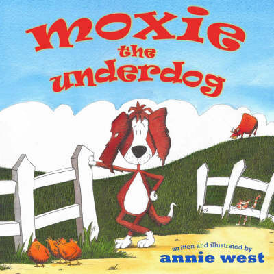Moxie the Underdog by Annie West