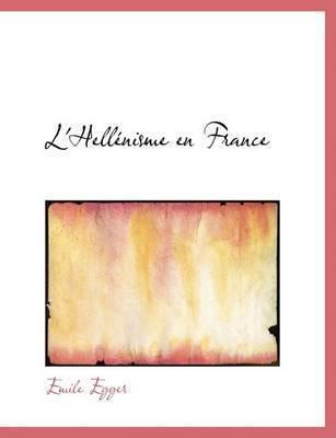 L'HellAcnisme En France (Large Print Edition) by Emile Egger