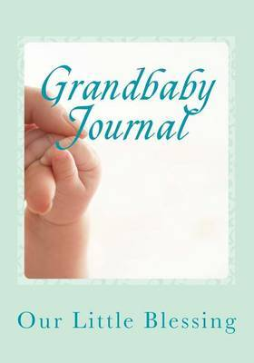 Grandbaby Journal: Children Are a Gift to the World by Stacey Newson image