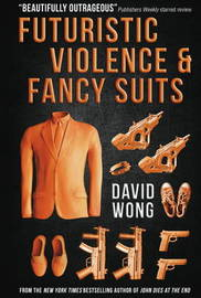 Futuristic Violence and Fancy Suits by David Wong