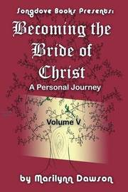 Becoming the Bride of Christ by MS Marilynn Dawson