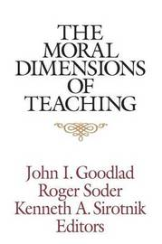 The Moral Dimensions of Teaching by John I Goodlad image