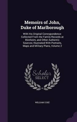 Memoirs of John, Duke of Marlborough by William Coxe