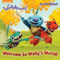 Welcome to Wally's World! (Wallykazam!) by Golden Books