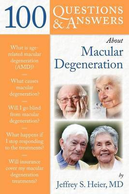 100 Questions and Answers About Macular Degeneration by Jeffrey S. Heier image