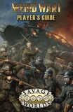 Savage Worlds: Weird War I - Player's Guide (Limited Edition)
