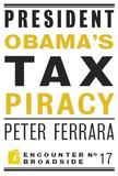 President Obama's Tax Piracy by Peter Ferrara