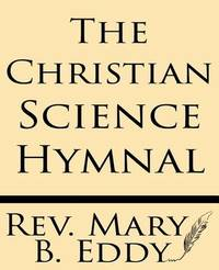 The Christian Science Hymnal by Mary B Eddy