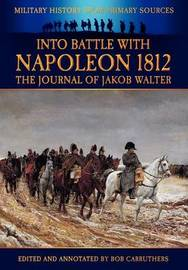 Into Battle with Napoleon by Jakob Walter