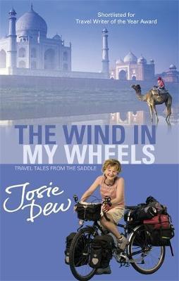 The Wind In My Wheels by Josie Dew