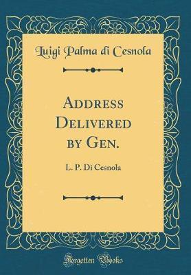 Address Delivered by Gen. by Luigi Palma Di Cesnola