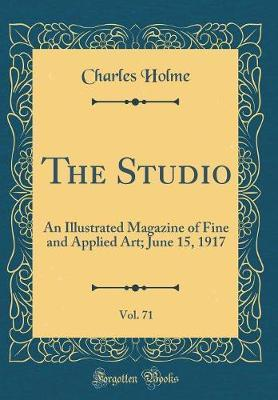 The Studio, Vol. 71 by Charles Holme