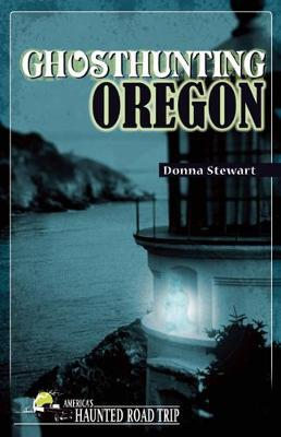 Ghosthunting Oregon by Donna Stewart image