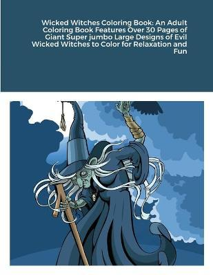 Wicked Witches Coloring Book by Beatrice Harrison
