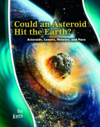 Could an Asteroid Hit the Earth?: Asteroids, Comets, Meteors and More by Rosalind Mist image