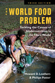 The World Food Problem: Tackling the Causes of Undernutrition in the Third World by Phillips Foster image
