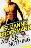 All or Nothing: Reluctant Heroes by Suzanne Brockmann