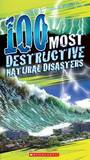 100 Most Destructive Natural Disasters Ever by Anna Claybourne