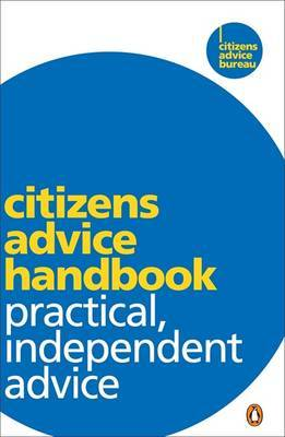 Citizens Advice Handbook: Practical, Independent Advice