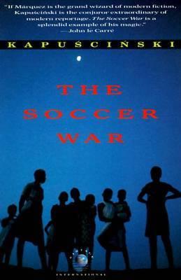 The Soccer War by Ryszard Kapuscinski image