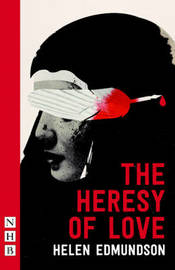The Heresy of Love by Helen Edmundson