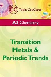 A2 Chemistry: Transition Metals and Periodic Trends by Rob King image