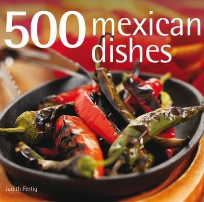 500 Mexican Dishes by Judith M. Fertig image