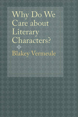 Why Do We Care about Literary Characters? by Blakey Vermeule