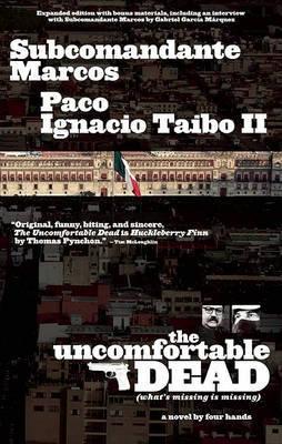 The Uncomfortable Dead by Subcomandante Marcos