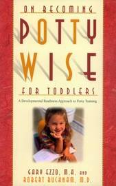 On Becoming Potty Wise for Toddlers by Gary Ezzo