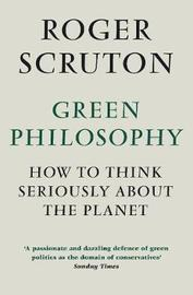 Green Philosophy by Roger Scruton image