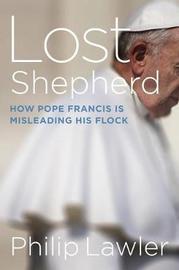 Lost Shepherd by Philip F. Lawler