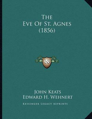 The Eve of St. Agnes (1856) by John Keats