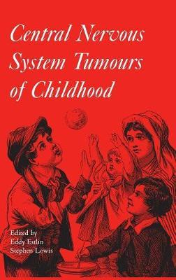 Central Nervous System Tumours of Childhood by Edward Estlin image