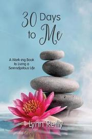 30 Days to Me by Lynn Reilly