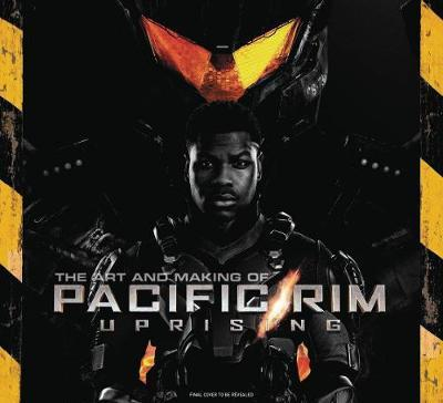 Art And Making Of Pacific Rim Uprising by Daniel Wallace