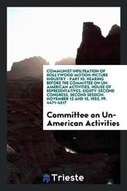 Communist Infiltration of Hollywood Motion-Picture Industry - Part 10 by Committee on Un-American Activities